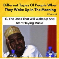 😂😂😂 me I am no 3 🚶♀️ Which one are you? - - KraksHQ KraksList: Different Types Of People When  They Wake Up In The Morning  #KraksList  1). The Ones That Will Wake Up And  Start Playing Music 😂😂😂 me I am no 3 🚶♀️ Which one are you? - - KraksHQ KraksList