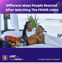 Memes, Video, and 🤖: Different Ways People Reacted  After Watching The FEVER video  LIST via  で町| www.KRAKS.co  @fy.当@kraksTV! @KraksHQ Which one are you? 😂😂😂 . Wizkid TiwaSavage KraksTV