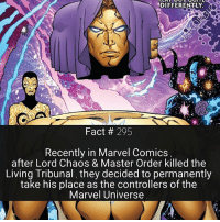 Facts, Marvel Comics, and Memes: DIFFERENTLY  Fact 295  Recently in Marvel Comics  after Lord Chaos & Master Order killed the  Living Tribunal, they decided to permanently  take his place as the controllers of the  Marvel Universe I've got more cosmic facts for you guys , but they're about to get really dark 🌌☄ should I keep going ?