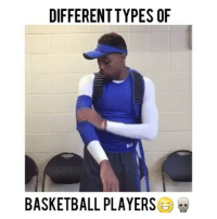 Which type of hooper are you?😂 @bdotadot5 - Follow @fullcourtplayz for more! - - @athleticlayups: DIFFERENTTYPES OF  BASKETBALL PLAYERS  a Which type of hooper are you?😂 @bdotadot5 - Follow @fullcourtplayz for more! - - @athleticlayups