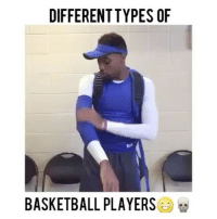 Which type of hooper are you? 😂💀 @bdotadot5: DIFFERENTTYPES OF  BASKETBALL PLAYERS Which type of hooper are you? 😂💀 @bdotadot5