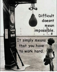 Memes, Impossibility, and 🤖: Difficult  doesnt  mean  impossible  It simply means  that you have  to work hard You have to put in the work 💪🏼