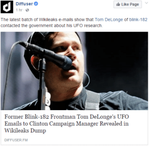 Tumblr, Blog, and Http: Diffuser  1hr-  Like Page  The latest batch of Wikileaks e-mails show that Tom DeLonge of blink-182  contacted the government about his UFO research.  Former Blink-182 Frontman Tom DeLonge's UFO  Emails to Clinton Campaign Manager Revealed in  Wikileaks Dump  DIFFUSER.FM galpaladins: i have stopped trying to comprehend what's going on anymore