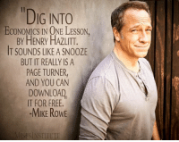 "Memes, Free, and 🤖: ""DIG INTO  ECONOMICS IN ONE LESSON.  BY HENRY HAZLITT.  IT SOUNDS LIKE A SNOOZE  BUT IT REALLY IS A  PAGE TURNER  AND YOU CAN  DOWNLOAD  IT FOR FREE  -MIKE ROWE  MISESINSTITUTE"