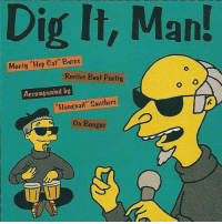 """Poetry: Dig It, Man!  Monty """"Hep Cat Recites Beat Poetry  Accompanied by  Hangnail"""" Smithers  On Bongos"""