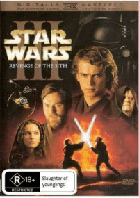 Digitally Th M A T Er Star Wars Revenge Of The Sith R 18 Slaughter Of Younglings Restricted Rated R For The Slaughter Of Younglings Credit Nick Willis Revenge Meme