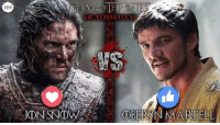 Memes, Jon Snow, and Snow: DIMI  DEATH MATE H  JON SNOW  D DD The King in the North or The Red Viper of Dorn ~ who would win in a fight? 😊