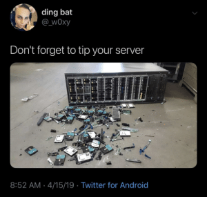 Tipping. Its not just for cows.: ding bat  @ wOxy  Don't forget to tip your server  8:52 AM 4/15/19 Twitter for Android Tipping. Its not just for cows.