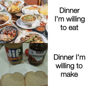 Serious gourmet shit: Dinne  I'm willing  to eat  KIRKLAND  Dinner l'm  Wlling to  maKe Serious gourmet shit