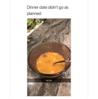 Date, Relatable, and  Dinner: Dinner date didn't go as  planned  Nooo hahahahahaahah credit: (@connerhallmark)