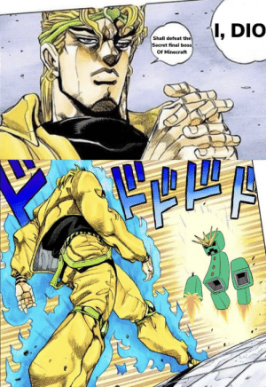 DIO's got his priorities straight, playing Minecraft so he can achieve Epic Gamer Heaven: DIO's got his priorities straight, playing Minecraft so he can achieve Epic Gamer Heaven