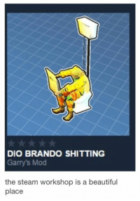 dio: DIO BRANDO SHITTING  Garry's Mod  the steam workshop is a beautiful  place