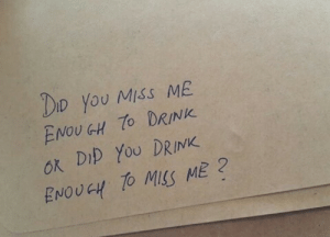Dio, Did, and You: DIo you Miss ME  ENOU GH 7o DRINK  ok DID YoU DRINK  ENOUGH TO MSS ME