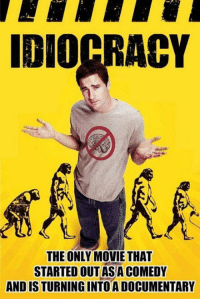 Movie, Comedy, and Asa: DIOCRACY  THE ONLY MOVIE THAT  STARTED OUT ASA COMEDY  AND IS TURNING INTO A DOCUMENTARY <p>Underrated Movie.</p>