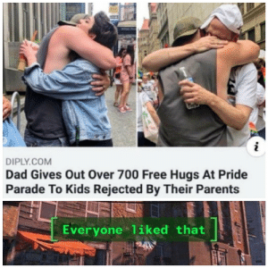 :===): DIPLY.COM  Dad Gives Out Over 700 Free Hugs At Pride  Parade To Kids Rejected By Their Parents  Everyone liked that :===)