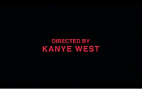 Kanye West: DIRECTED BY  KANYE WEST