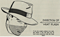 "Fedora, Tumblr, and Blog: DIRECTION OF  HEAT FLASH  El  If yov are cought outdoors In a sud-  den attack, a hot will give you at  least seme protection from the 'heat  flash'. <p><a href=""https://pax-britannica.tumblr.com/post/155124776282/bugartist-1950sunlimited-how-to-survive-an"" class=""tumblr_blog"">pax-britannica</a>:</p> <blockquote> <p><a href=""https://bugartist.tumblr.com/post/154529324824/1950sunlimited-how-to-survive-an-atomic-bomb"" class=""tumblr_blog"">bugartist</a>:</p> <blockquote> <p><a href=""http://1950sunlimited.tumblr.com/post/82521812534/how-to-survive-an-atomic-bomb-1950-this"" class=""tumblr_blog"">1950sunlimited</a>:</p> <blockquote> <p><strong>How to Survive an Atomic Bomb, 1950</strong></p> <p>this government-promoted book suggested that men wear wide brimmed hats to protect against the heat flash when the bomb exploded. </p> </blockquote> <p>they mocked my fedora. but who will be laughing after the bombs drop</p> </blockquote> <p>*tips fedora at explosion* m'egaton</p> </blockquote>"