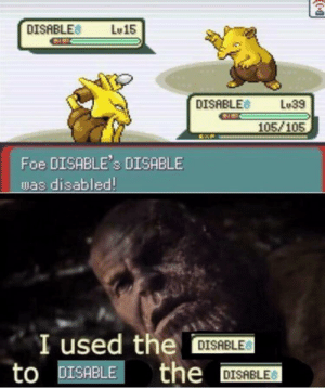 Dank Memes, Old, and Foe: DISABLES  Lu15  DISABLES  Lu39  105/105  Foe DISABLE's DISABLE  mas disabled!  I used theDISBLE  to DISABLE  the DISABLES Old template but I enjoy it