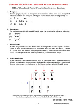 """College, Lol, and Alphabet: [Disclaimer: This is NOT a real College Board AP® exam. It's merely a parody.]  2019 AP (Abandoned Plastic) Wordplay Free Response Questions  1.  Hangman.  You are playing a game of Hangman, in which some letters have been completed  while others have not. Your goal is to figure out what each word could possibly be.  s_1  (a) 1  i_hth_u  b__ad a  