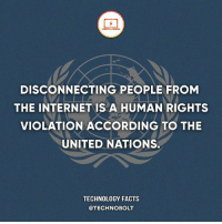 Apple, Dell, and Facts: DISCONNECTING PEOPLE FROM  THE INTERNETIS A HUMAN RIGHTS  VIOLATION ACCORDING TO THE  UNITED NATIONS.  TECHNOLOGY FACTS  @TECHNOBOLT Know your rights - fact technobolt technology tech apple iphone ipod ipad samsung s7 hp dell acer lenovo asus cool innovation inspirational microsoft windows mac osx awesome wow damn nice amazing oneplus smartphone phone