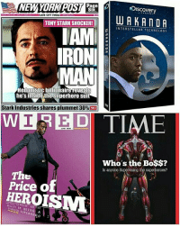 Interstellar, Memes, and Superhero: Discoverv  WAKATDA  NEWYORKPOST  TONY STARK SHOCKER!  INTERSTELLAR TECHNOLOGY  IRON  Hedonistic billionaire reveals  he's insiüe,the superhero sUit  Stark Industries shares plummet 30%  WIRED TIME  Who's the Bo$s?  Is anyone Supervising the superheroes?  The  Price ot  HEROISM  EALITY OF BEING A  SABLED SUPERHERO ... . . . . . . . . . . [ captainamericacivilwar doctorstrange thor spiderman avengers hulk robertdowneyjr blackpanther steverogers tonystark mcu marvel peterparker rdj theavengers infinitywar marvelcomics spidermanhomecoming thanos civilwar captainamerica ironman deadpool antman blackwidow scarletwitch wintersoldier buckybarnes ]