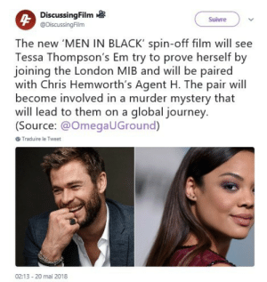 Journey, Men in Black, and Target: DiscussingFilm  @DiscussingFilm  Suivre  The new 'MEN IN BLACK' spin-off film will see  Tessa Thompson's Em try to prove herself by  joining the London MIB and will be paired  with Chris Hemworth's Agent H. The pair will  become involved in a murder mystery that  will lead to them on a global journey.  (Source: @OmegaUGround)  Traduire le Tweet  02:13- 20 mai 2018 thefingerfuckingfemalefury:  between-stars-and-waves:Fellow pansexuals and bisexuals, this is for us :DEeeeee@brookietf we were just taking about the MIB films!We're getting a new one!