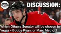 With Phaneuf refusing to waive his No Movement Clause, the Senators were forced to expose Marc Methot. They also decided to expose Bobby Ryan and his large contract. Which of the two veterans will be chosen? Methot Ryan Senators Ottawa NHLDiscussion: DISCUSSION:  DISCUSSION  Which Ottawa Senator will be chosen by  Vegas Bobby Ryan, or Marc Methot? With Phaneuf refusing to waive his No Movement Clause, the Senators were forced to expose Marc Methot. They also decided to expose Bobby Ryan and his large contract. Which of the two veterans will be chosen? Methot Ryan Senators Ottawa NHLDiscussion