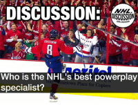 Does 'The Great Eight' still reign as the powerplay master, or have Brent Burns, Kevin Shattenkirk, Erik Karlsson, Nicklas Backstrom taken over? Ovechkin Capitals Washington Backstrom Shattenkirk ManAdvantage Crosby Karlsson Burns: DISCUSSION:  OISCUSSION  GNHLDISCUSSION  OVECHKIN  als  Who is the NHL's best powerplay  specialist?  You ometown Place for Copiers Does 'The Great Eight' still reign as the powerplay master, or have Brent Burns, Kevin Shattenkirk, Erik Karlsson, Nicklas Backstrom taken over? Ovechkin Capitals Washington Backstrom Shattenkirk ManAdvantage Crosby Karlsson Burns