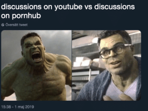 Pornhub, youtube.com, and MeIRL: discussions on youtube vs discussions  on pornhub  Översätt tweet  5:38-1 maj 2019 meirl