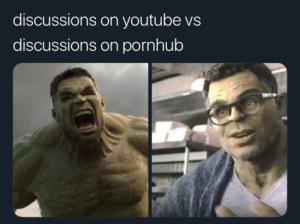 It's true: discussions on youtube vs  discussions on pornhub It's true