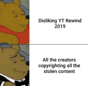 Reddit, Uno, and Content: Disliking YT Rewind  2019  All the creators  copyrighting all the  stolen content Uno reverse card has been played.
