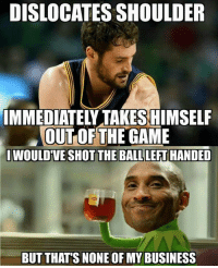 Credit - Lebron James Haters UNITED: DISLOCATES SHOULDER  IMMEDIATEYTAKESHIMSELF  OUT OF THE GAME  IWOULDVE SHOT THE LEFT HANDED  BUT THAT'S NONE OF MY BUSINESS Credit - Lebron James Haters UNITED