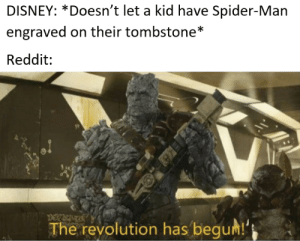 It's a revolution: DISNEY: *Doesn't let a kid have Spider-Man  engraved on their tombstone*  Reddit  The revolution has begum! It's a revolution