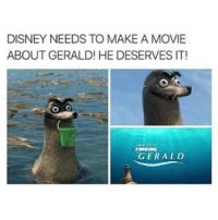 Bad, Crazy, and Dank: DISNEY NEEDS TO MAKE A MOVIE  ABOUT GERALD! HE DESERVES IT!  GERALD Lmao true 👊🏻TAG your HOMIES👊🏻 - Credit: Like for good luck ignore for bad luck - 👌🏼check out my youtube - in bio - My backup- @memes_are_mee.2 - my youtube- @neuron.gaming Support appreciated😉 👌🏼 Tags 🚫 IGNORE 🚫 love memesdaily Relatable dank Memes HoodJokes Hilarious Comedy HoodHumor ZeroChill Jokes Funny KanyeWest KimKardashian litasf KylieJenner JustinBieber Squad Crazy Omg Accurate Kardashians Epic bieber Photooftheday TagSomeone memesaremee trump rap drake