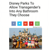 Disney, Memes, and SpongeBob: Disney Parks To  Allow Transgender's  Into Any Bathroom  They Choose  @edgymeme SpongeBob and Patrick represent Disney parks so accurately