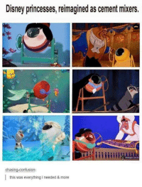 Disney princesses, reimagined as cement mixers.  chasing  confusion:  this was everything i needed & more You would have thought the world would have had enough of 'Disney Princesses as ______', but I look around me and I see it isn't so. AND I'M SO GLAD BECAUSE THIS IS AWESOME!! ~Snargaluff~