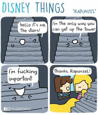 """Whatcha stairing at.: DISNEY THINGS  """"RAPUNZEL  hello it's Me  I'm the only way you  can get up the tower  the stairs!  thanks, Rapunzel!  I'M fucking  important  FO THESQUARE Whatcha stairing at."""