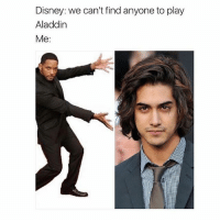 Aladdin, Crazy, and Dank: Disney: we can't find anyone to play  Aladdin  Me: Would he makea good Aladdin? Follow @bitchy.code for more🤗 - - - love memesdaily Relatable dank girl Memes Hoodjokes Hilarious Comedy Hoodhumor Zerochill Jokes Funny Kanywest Kimkardashian litasf Kyliejenner Justinbieber Squad Crazy Omg Accurate Kardashians Epic bieber Photooftheday Tagsomeone trump rap drake