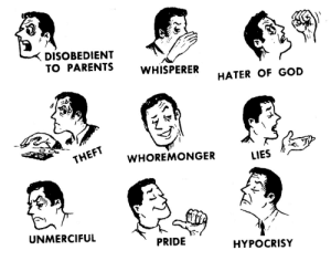 God, Parents, and Target: DISOBEDIENT  TO PARENTS  WHISPERER  HATER OF GOD  12  (w  THEFT  WHOREMONGER  Lies  UNMERCIFUL  PRIDE  HYPOCRISY dabblingindissent:  femminiello:  wizard-butts: The only emotional spectrum I can relate to  rotate it 90° counter-clockwise and you have a political compass  here you go.