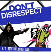 DISRESPECT  KZXLATRUTHFT, SNOOP DOGG Yo my nigga @kz_theartist spitting some real heat!! Go follow right now and search DontDisrespect on SoundCloud to listen to full song KZ latruth snoopdogg https:-soundcloud.com-latruthmusic-kz-x-latruth-dont-disrespect-ft-snoop-dogg
