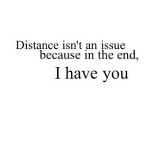 https://iglovequotes.net/: Distance isn't an įssue  because in the end,  I have you https://iglovequotes.net/
