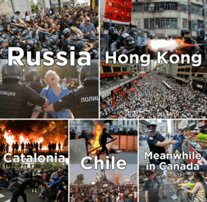 Protests be like…: DISTERSE  OR WE R  Russia Hong Kong  KFC  ПОЛИЧ  ОЛИЦИЯ  Meanwhile  in Canada  Catalonia Chile  POLICIA,  UCSC Protests be like…