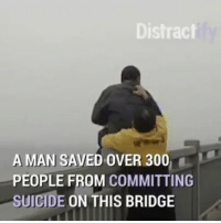 This man is a hero.🙏🙌👏👏 @pmwhiphop @pmwhiphop @pmwhiphop @pmwhiphop @pmwhiphop @pmwhiphop: Distract  A MAN SAVED OVER 300  PEOPLE FROM COMMITTING  SUICIDE  ON THIS BRIDGE This man is a hero.🙏🙌👏👏 @pmwhiphop @pmwhiphop @pmwhiphop @pmwhiphop @pmwhiphop @pmwhiphop