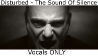Haunting .. gives me goosebumps every time I hear it   ~cm: Disturbed The Sound Of Silence  Vocals ONLY Haunting .. gives me goosebumps every time I hear it   ~cm