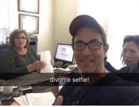Selfie, Divorce, and Dank Memes: divorce selfie! What a king