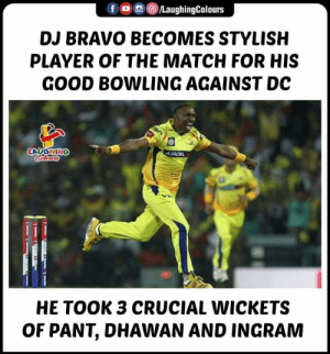 Bowling, Bravo, and Good: DJ BRAVO BECOMES STYLISH  PLAYER OF THE MATCH FOR HIS  GOOD BOWLING AGAINST DC  HE TOOK 3 CRUCIAL WICKETS  OF PANT, DHAWAN AND INGRAM #DJBravo #CSK #CSKvDC #StylishPlayer #IPL #IPL2019