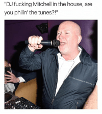 "Fucking, Love, and House: ""DJ fucking Mitchell in the house, are  you philin' the tunes?!""  of Banter We all love Phil😂"