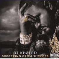 Success: DJ KHALED  SUFFERING FROM SUCCESS
