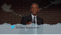 """President Obama read mean tweets about himself on Jimmy Kimmel Live last night, even giving him a chuckle: """"Barack Obama is the sharknado of presidents. Loud, stupid and over-hyped!"""" http://abcn.ws/2eHndEx: @DJ lcpl  Barack Obama... bro, do you even lift!? President Obama read mean tweets about himself on Jimmy Kimmel Live last night, even giving him a chuckle: """"Barack Obama is the sharknado of presidents. Loud, stupid and over-hyped!"""" http://abcn.ws/2eHndEx"""