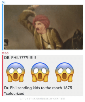 Kids, Dr Phil, and Meg: DJ  MEG  DR. PHIL????!!!!  Dr. Phil sending kids to the ranch 1675  *colourized  DJ TOK ET SKJERMBILDE AV CHATTEN! Circa 1675 (colorized)